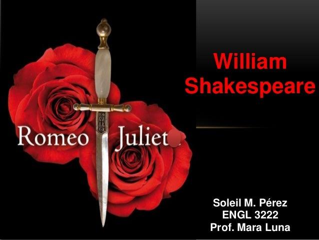 William Shakespeare Soleil M. Pérez ENGL 3222 Prof. Mara Luna