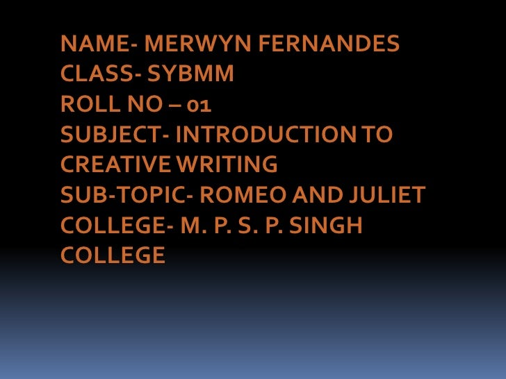 NAME- MERWYN FERNANDES<br />CLASS- SYBMM<br />ROLL NO – 01<br />SUBJECT- INTRODUCTION TO CREATIVE WRITING<br />SUB-TOPIC- ...