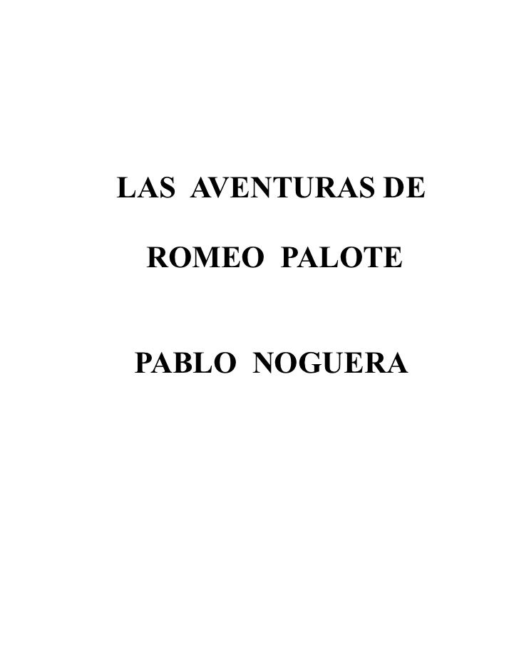 LAS AVENTURAS DE ROMEO PALOTEPABLO NOGUERA
