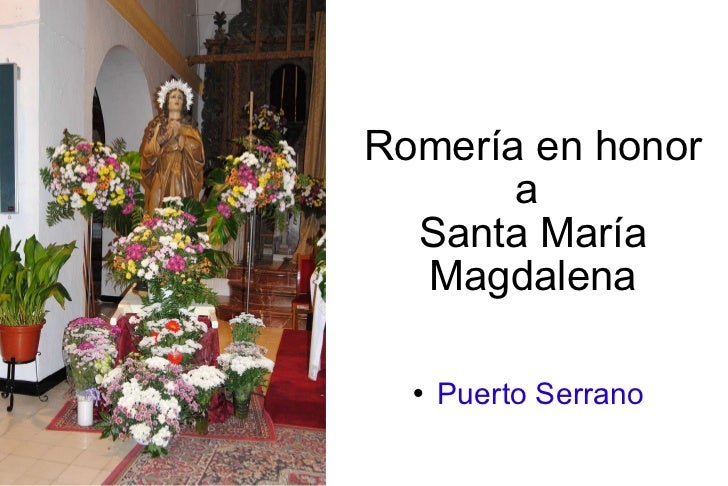 Romería en honor a  Santa María Magdalena <ul><li>Puerto Serrano </li></ul>