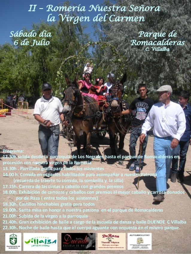 II – Romería Nuestra Señorala Virgen del CarmenPrograma:12.30h salida desde la parroquia de Los Negrales hasta el parque d...
