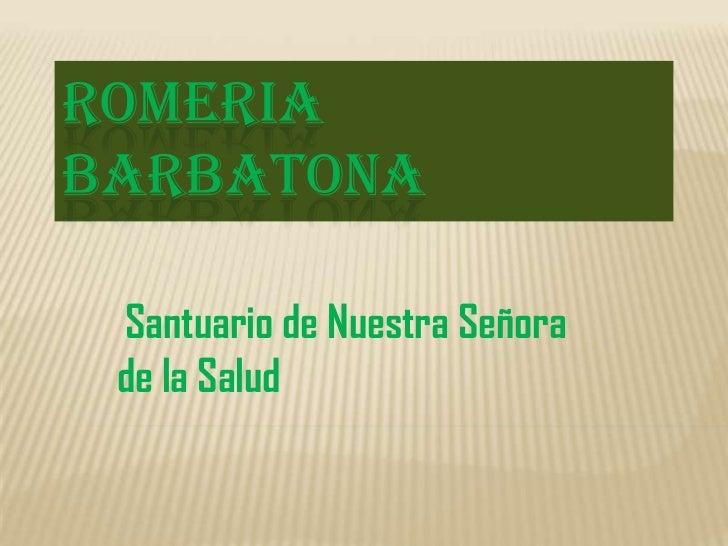 ROMERIABARBATONA Santuario de Nuestra Señora de la Salud