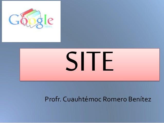 SITE Profr. Cuauhtémoc Romero Benítez