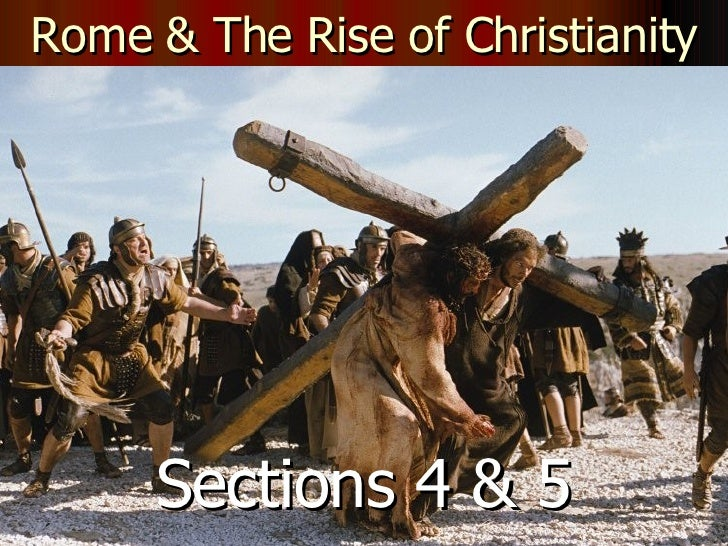 Rome & The Rise of Christianity Sections 4 & 5