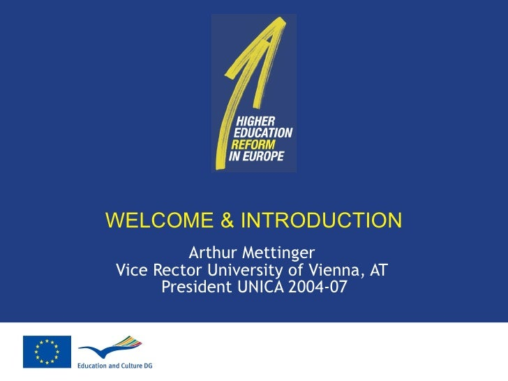 WELCOME & INTRODUCTION Arthur Mettinger Vice Rector University of Vienna, AT  President UNICA 2004-07