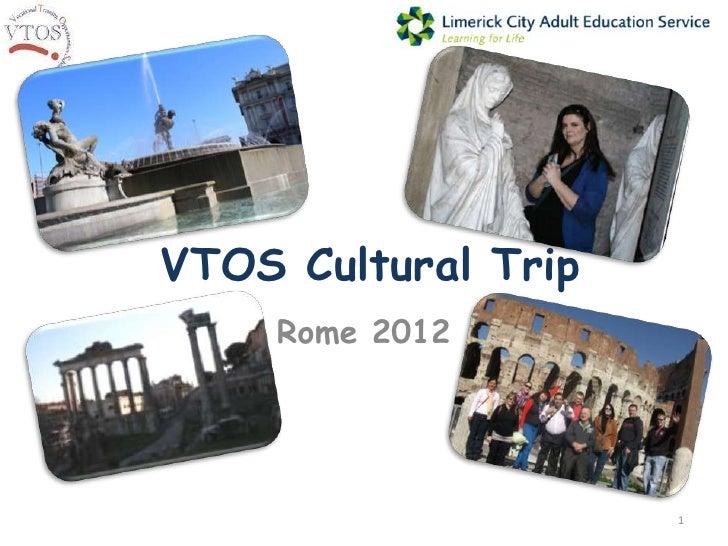 VTOS Cultural Trip     Rome 2012                     1