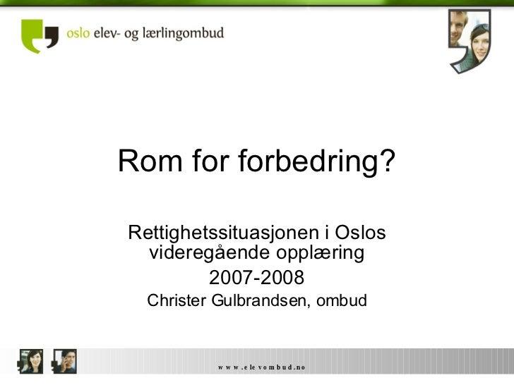Rom For Forbedring   Rettighetsrapport 07 08