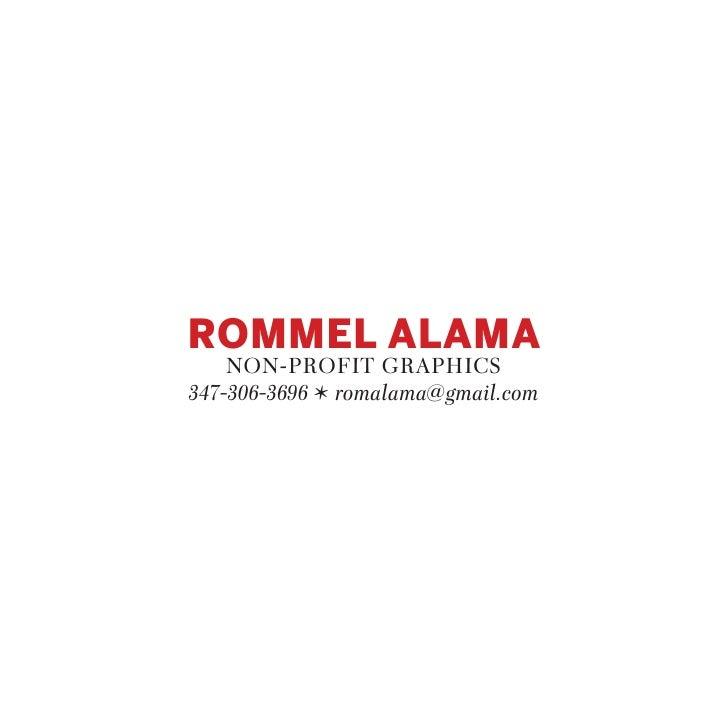 ROMMEL ALAMA     NON-PROFIT GRAPHICS 347-306-3696 º romalama@gmail.com