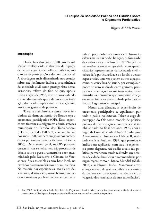 O Eclipse da Sociedade Política nos Estudos sobre o Orçamento Participativo  Wagner de Melo Romão  Introdução  Desde fins ...