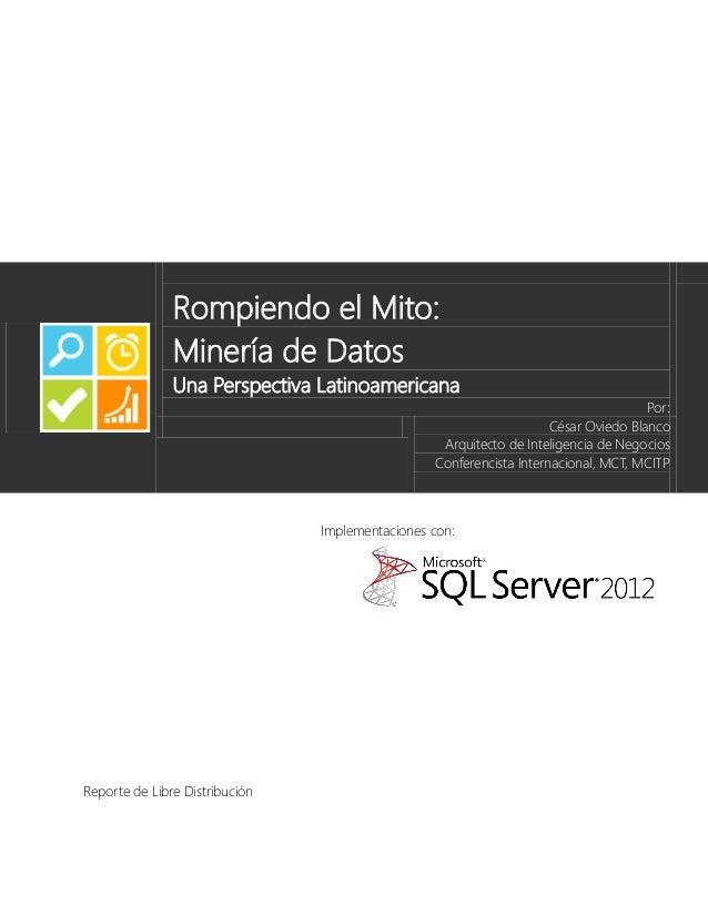 Rompiendo el Mito:               Minería de Datos               Una Perspectiva Latinoamericana                           ...