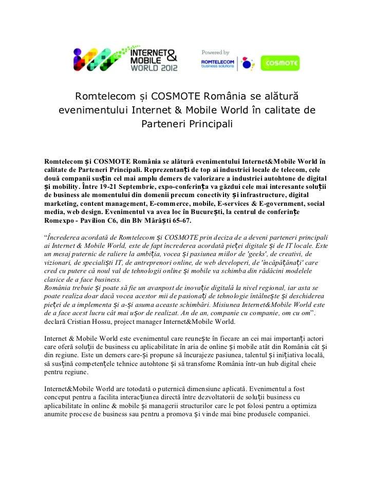 Romtelecom și COSMOTE România se alătură     evenimentului Internet & Mobile World în calitate de                     Part...