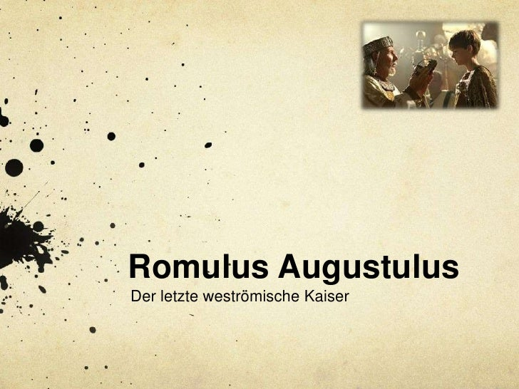 Romulus AugustulusDer letzte weströmische Kaiser