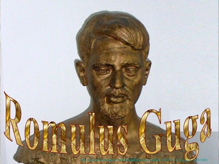 Bustul poetuluiROMULUS GUGA     http://www.authorstream.com/Presentation/sandamichaela-1423067-romulus-guga-1939-1983/
