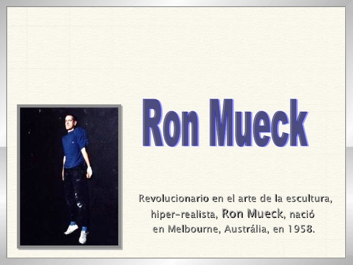 Ron Mueck Escultor Real