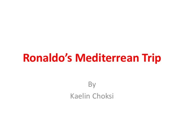 Ronaldo's Mediterrean Trip By Kaelin Choksi