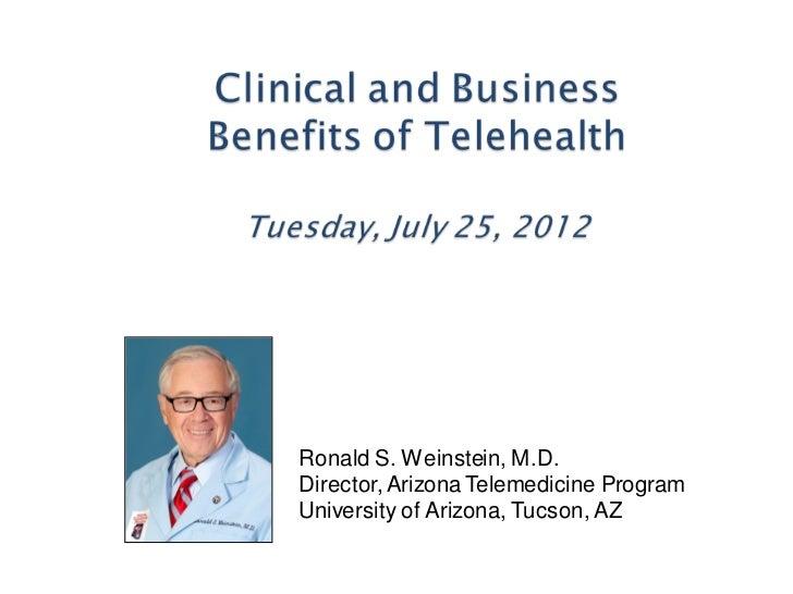 Ronald S. Weinstein, M.D.Director, Arizona Telemedicine ProgramUniversity of Arizona, Tucson, AZ