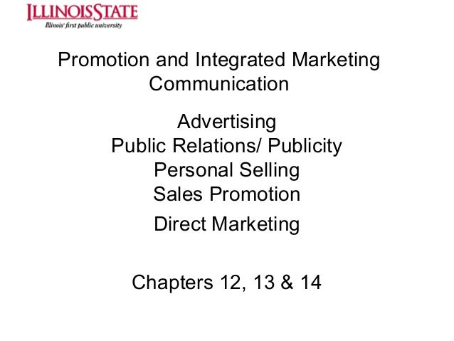 Promotion and Integrated Marketing Communication Advertising Public Relations/ Publicity Personal Selling Sales Promotion ...