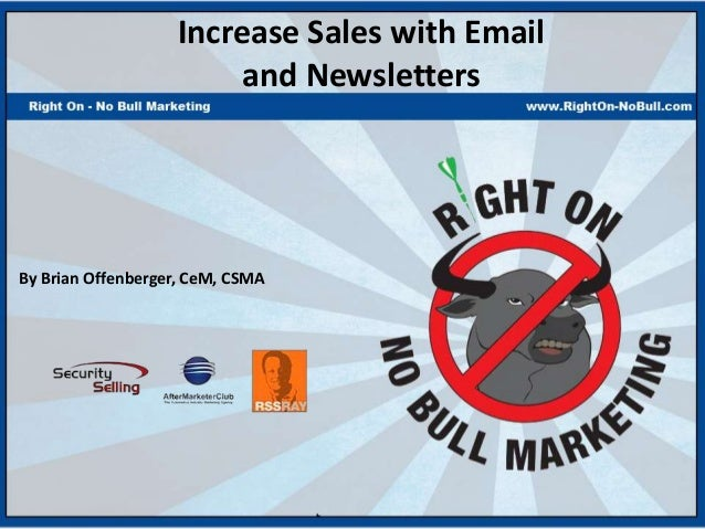 Increase Sales with Email                         and NewslettersBy Brian Offenberger, CeM, CSMA