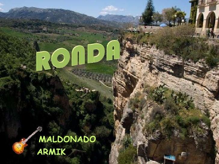 RONDA<br />MALDONADO<br />ARMIK<br />