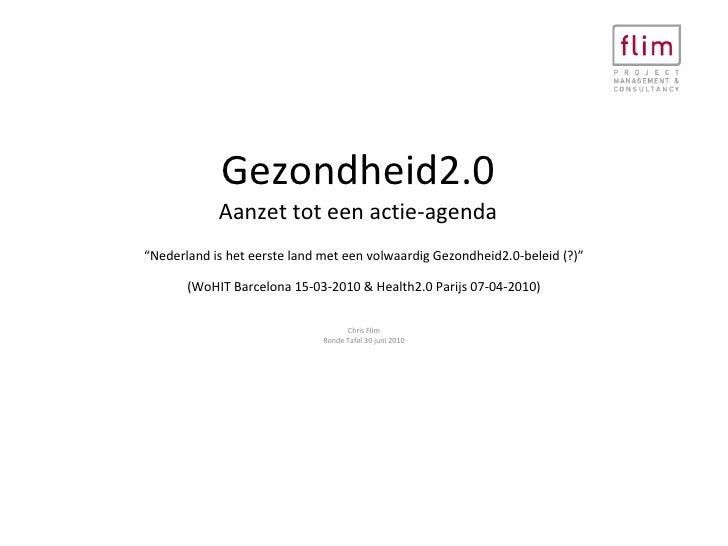 """Gezondheid2.0 Aanzet tot een actie-agenda """" Nederland is het eerste land met een volwaardig Gezondheid2.0-beleid (?)"""" (WoH..."""