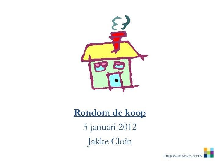 Rondom de koop 5 januari 2012  Jakke Cloïn
