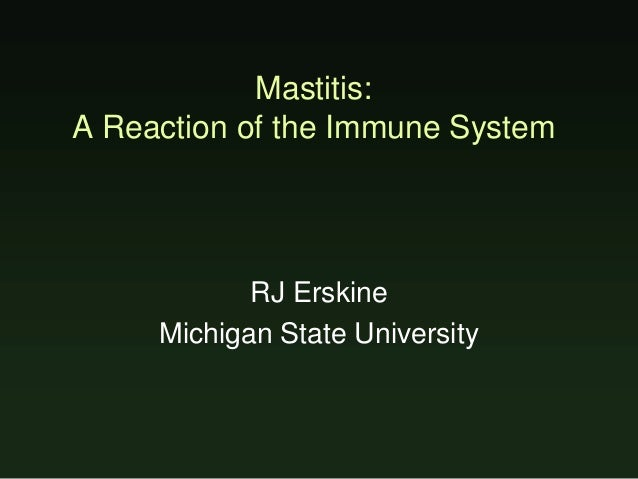 Mastitis: A Reaction of the Immune System- Ron Erskine