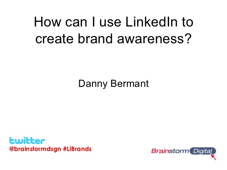 How can I use LinkedIn to create brand awareness?