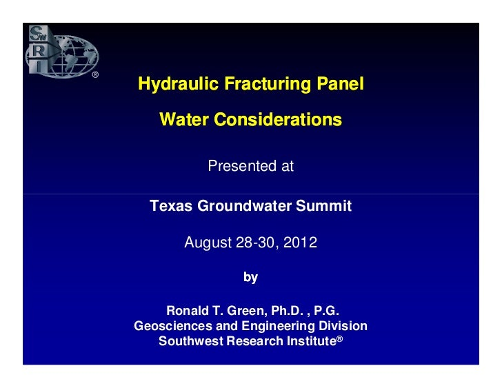 Hydraulic Fracturing Panel   Water Considerations           Presented at  Texas Groundwater Summit       August 28-30, 201...