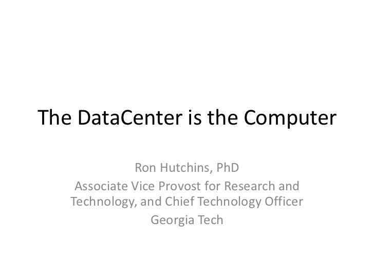 The DataCenter is the Computer              Ron Hutchins, PhD    Associate Vice Provost for Research and   Technology, and...