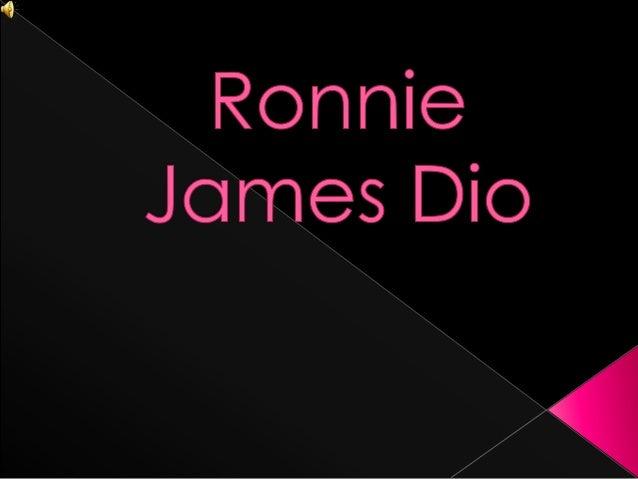 Nació en Portsmouth, Estados Unidos el 10 de julio de 1942, conel nombre de Ronald James Padavona