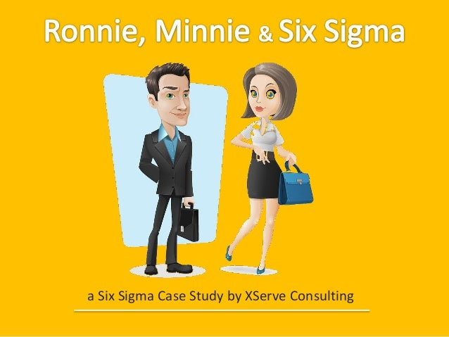 a Six Sigma Case Study by XServe Consulting