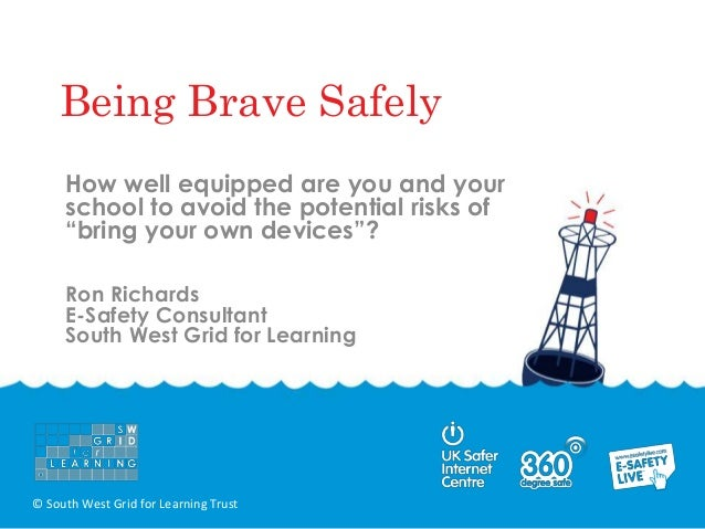 """Being Brave Safely     How well equipped are you and your     school to avoid the potential risks of     """"bring your own d..."""