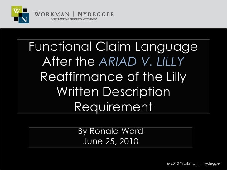 Functional Claim Language After the ARIAD V. LILLY Reaffirmance of the Lilly Written Description Requirement<br />By Ronal...