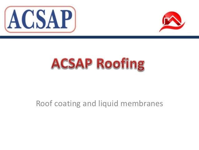 Roof coating and liquid membranes