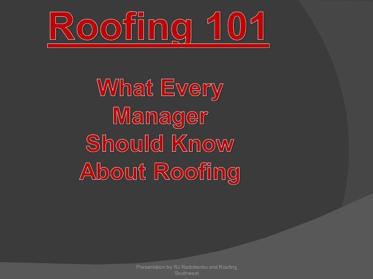 Presentation by RJ Radobenko and Roofing Southwest
