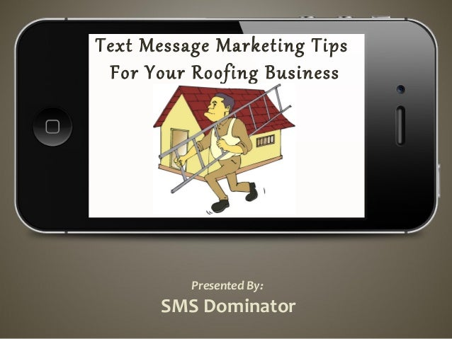 Text Message Marketing for Roofing contractors