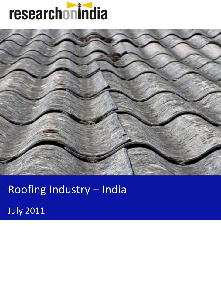Market Research Report : Roofing Industry in India 2011