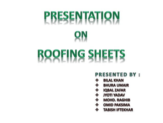 1. 2.  3.  4.  5. 6. 7.  INTRODUCTION ALUMINIUM SHEET a) PRORETIES b) DESIGNS AND COLOUR c) APPLICATIONS d) COST GALVANIZE...