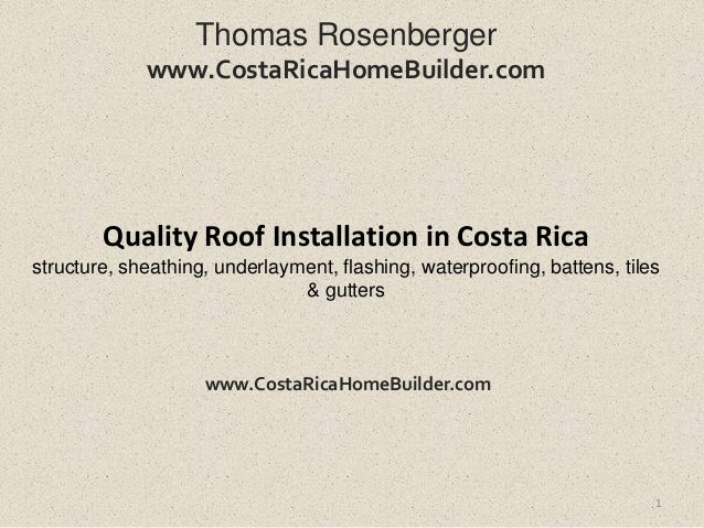 Thomas Rosenberger             www.CostaRicaHomeBuilder.com        Quality Roof Installation in Costa Ricastructure, sheat...