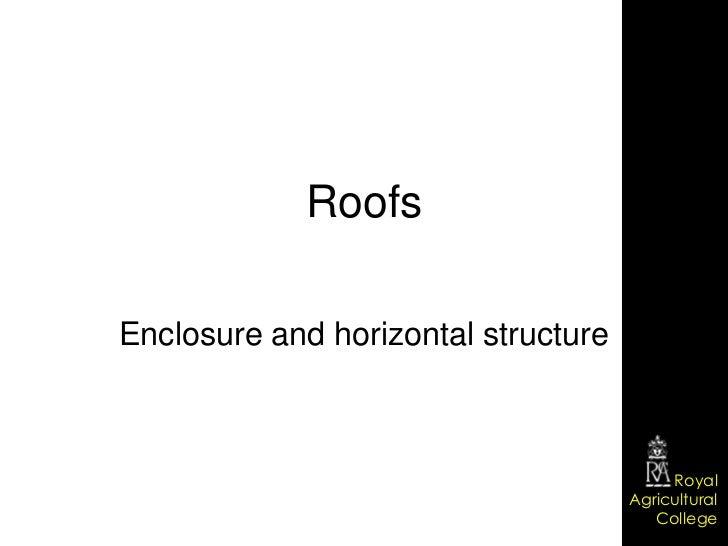 RoofsEnclosure and horizontal structure                                          Royal                                    ...