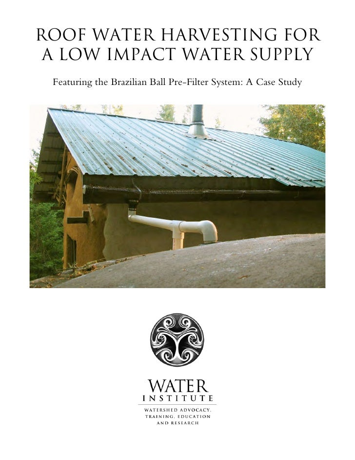 Roof Water Harvesting for a Low Impact Water Supply - Water Institute