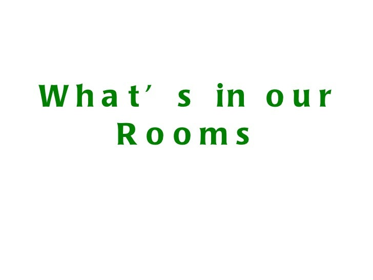 What's in our Rooms