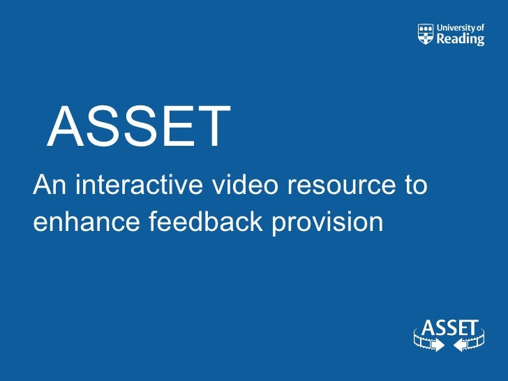 ASSET An interactive video resource to enhance feedback provision