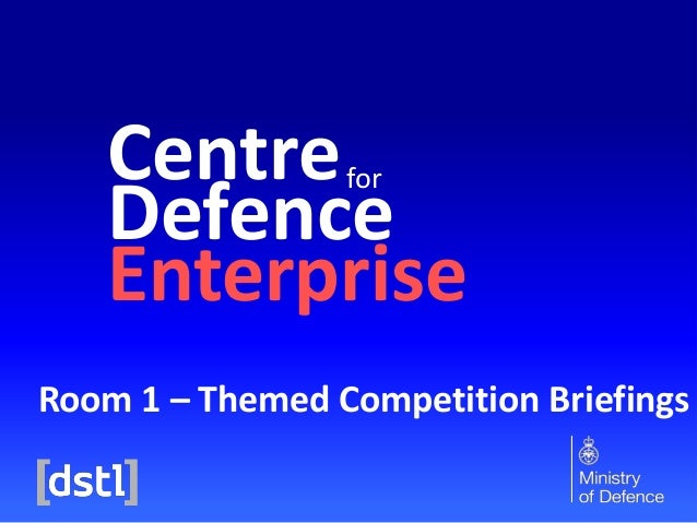 Centre Defence Enterprise for  Room 1 – Themed Competition Briefings