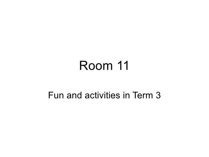 Room 11 Term 3 Round up