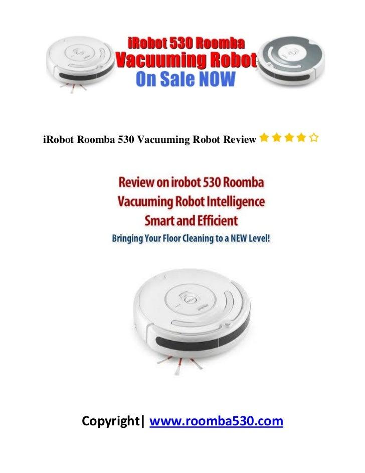 iRobot Roomba 530 Vacuuming Robot Review       Copyright| www.roomba530.com