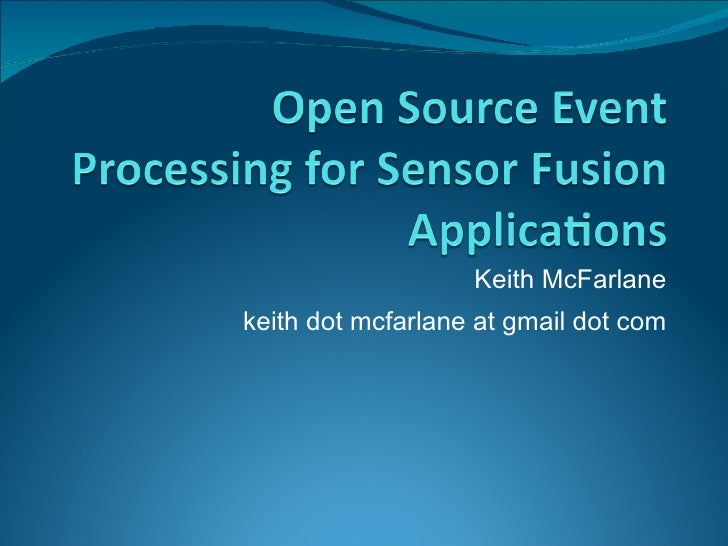 Open Source Event Processing for Sensor Fusion Applications