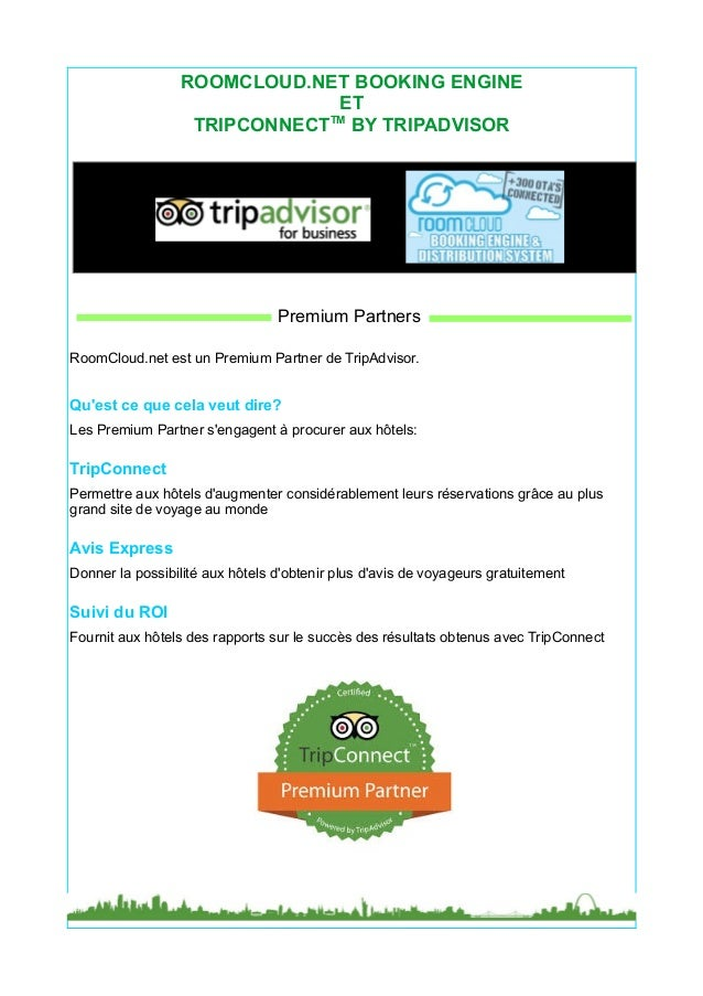 ROOMCLOUD.NET BOOKING ENGINE ET TM TRIPCONNECT BY TRIPADVISOR  Premium Partners RoomCloud.net est un Premium Partner de Tr...