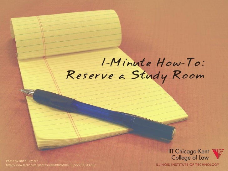 1-Minute How-To:                                    Reserve a Study Room     Photo by Brian Turner : http://www.flickr.com...