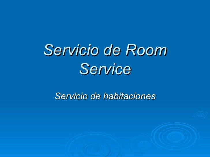 Servicio de Room      Service  Servicio de habitaciones